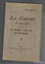 LA GUERRE DE 1914 1918 LES PEUPLES LES FAITS LES PERSONNAGES LAURENT SAVOYE 1921