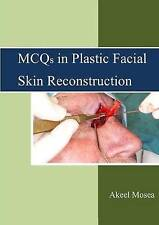 NEW Mcqs in Plastic Facial Skin Reconstruction by Akeel Mosea