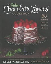 The Paleo Chocolate Lovers' Cookbook: 80 Gluten-