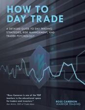 How to Day Trade : A Detailed Guide to Day Trading Strategies, Risk...