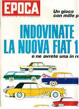 EPOCA N. 959 9 FEBBRAIO 1969 FIAT 130 YOLE MARINELLI NADA MALANIMA MISSIONE LUNA