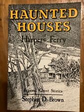 Stephen D. Brown: Haunted Houses of Harpers Ferry