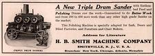 1911 B AD SMITH MACHINE CO SMITHVILLE TRIPLE DRUM SANDER