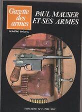 GAZETTE DES ARMES HS N° 7  PAUL MAUSER ET SES ARMES