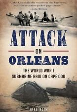 Attack on Orleans: The World War I Submarine Raid on Cape Cod (Paperback or Soft