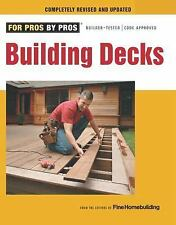 For Pros by Pros Ser.: Building Decks by Fine Homebuilding Editors