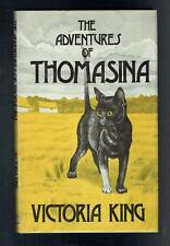 Victoria King; The Adventures Of Thomasina. Book Guild 1990 VG