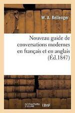 Nouveau Guide de Conversations Modernes en Francais et en Anglais by...