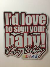 Nascar Talladega Nights Magnet Ricky Bobby Quote I'd Love to Sign Your Baby!