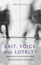Exit, Voice, and Loyalty: Responses to Decline by Albert O. Hirschman (1972, PB)