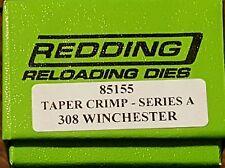 85155 REDDING 308 WINCHESTER TAPER CRIMP DIE - BRAND NEW - FREE SHIP