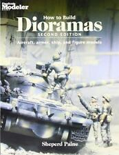 HOW TO BUILD DIORAMAS AIRCRAFT ARMOR SHIP AND FIGURE MODELS SECOND EDITION, NEW!