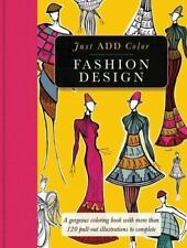 Fashion Design : Gorgeous Coloring Books with More Than 120 Pull-Out...