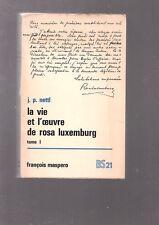 La vie et l'oeuvre de Rosa Luxemburg par Peter Nettl T1