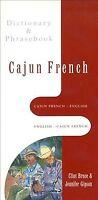 Cajun French-English English-Cajun French : Dictionary & Phrasebook, Paperbac...