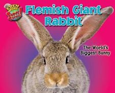 Flemish Giant Rabbit: The World's Biggest Bunny (Even More Supersized!-ExLibrary