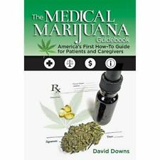 The Medical Marijuana Guidebook: America's First How-To Guide for Patients