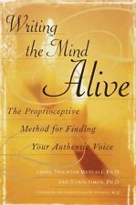 Writing the Mind Alive: The Proprioceptive Method for Finding Your Authentic Voi