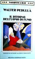IL RITORNO DELL'UOMO DI FUMO, WALTER PEDULLA, RIZZOLI LIBRI CODICE:9788817168953