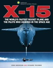Smithsonian: X-15 : The World's Fastest Rocket Plane and the Pilots Who...