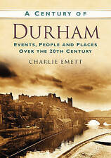 A Century of Durham by Charlie Emett (Paperback, 2013)