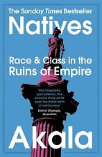 Natives: Race and Class in the Ruins of Empire by Akala Paperback Book