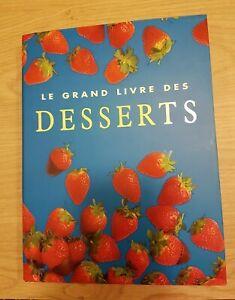 Livre de cuisine : LE GRAND LIVRE DES DESSERTS