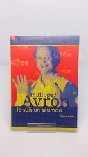 Je Suis Un Saumon - Philippe Avron (dédicacé)