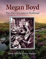 Megan Boyd. The Story of a Salmon Flydresser by Mills, Derek|Younger, Jimmy (Har