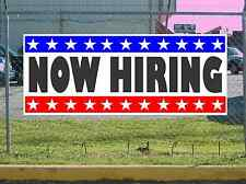 Stars & Stripes NOW HIRING Banner Sign NEW 2X5