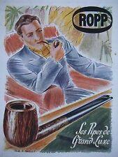 PUBLICITÉ 1943 ROPP LES PIPES DE GRAND LUXE - ADVERTISING