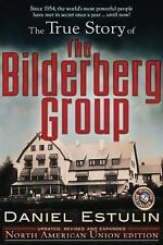 The True Story of the Bilderberg Group by Daniel Estulin Updated Expanded PB