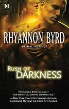 Primal Instinct: Rush of Darkness by Rhyannon Byrd (2011, Paperback)