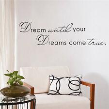 Dream Until Your Dreams Come True Quote Vinyl Wall Sticker Art Decals Home*~*