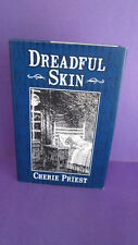 Dreadful Skin SIGNED by Cherie Priest 1st Edition/1st Print HCDJ