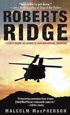Roberts Ridge: A Story of Courage and Sacrifice on Takur Ghar Mountain, Afghanis