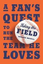 Taking the Field: A Fan's Quest To Run The Team He Loves - LikeNew - Megdal, How