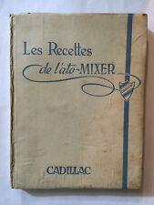 LES RECETTES DE L'ATO MIXEUR PAUL EMILE CADILHAC ILLUSTRE