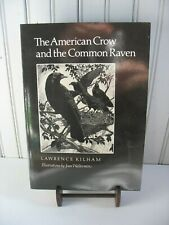 Kilham Lawrence THE AMERICAN CROW & COMMON RAVEN  Paperback BOOK 1997 4th print