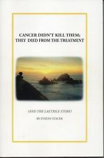 Cancer Didn't Kill Them; They Died from the Treatment, by Evelyn Stacer