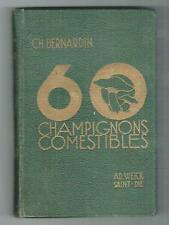 60 CHAMPIGNONS COMESTIBLES (CIRCA 1900) BERNARDIN (Charles) / MYCOLOGIE
