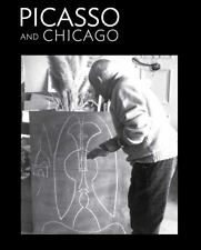 Picasso and Chicago: 100 Years, 100 Works (Art Institute of Chicago)