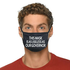THIS MASK IS AS USELESS AS OUR GOVERNOR Face Fabric Cloth Cover Trump USA Funny