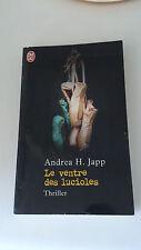 Andrea H. Japp - Le Ventre des lucioles