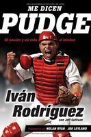 Me dicen Pudge: Mi pasión y mi vida el béisbol (Spanish Edition) by Rodriguez…