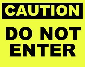 DO NOT ENTER                    GLOW in the DARK  CAUTION SIGN