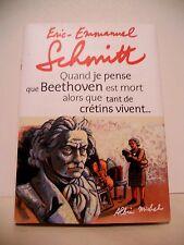 QUAND JE PENSE QUE BEETHOVEN EST MORT - P.E. Schmitt - Ed. Albin Michel - 2010