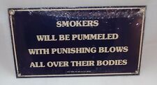 """ANDE ROONEY SMOKERS WILL BE PUMMELED PORCELAIN SIGN NOS FROM 1986 4.75"""" X 8.5"""""""