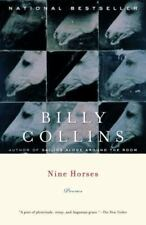 Nine Horses : Poems by Billy Collins (2003, Paperback)