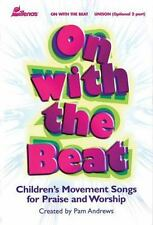 On with the Beat: Children's Movement Songs for Praise and Worship with CD